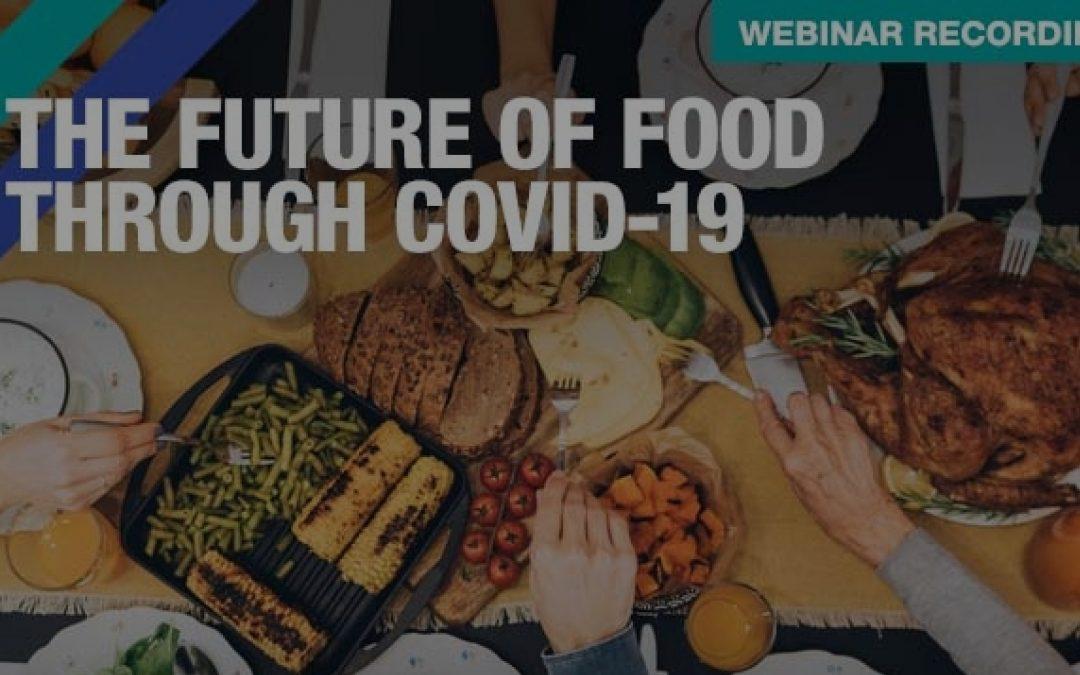 The Future of Food Through COVID 19