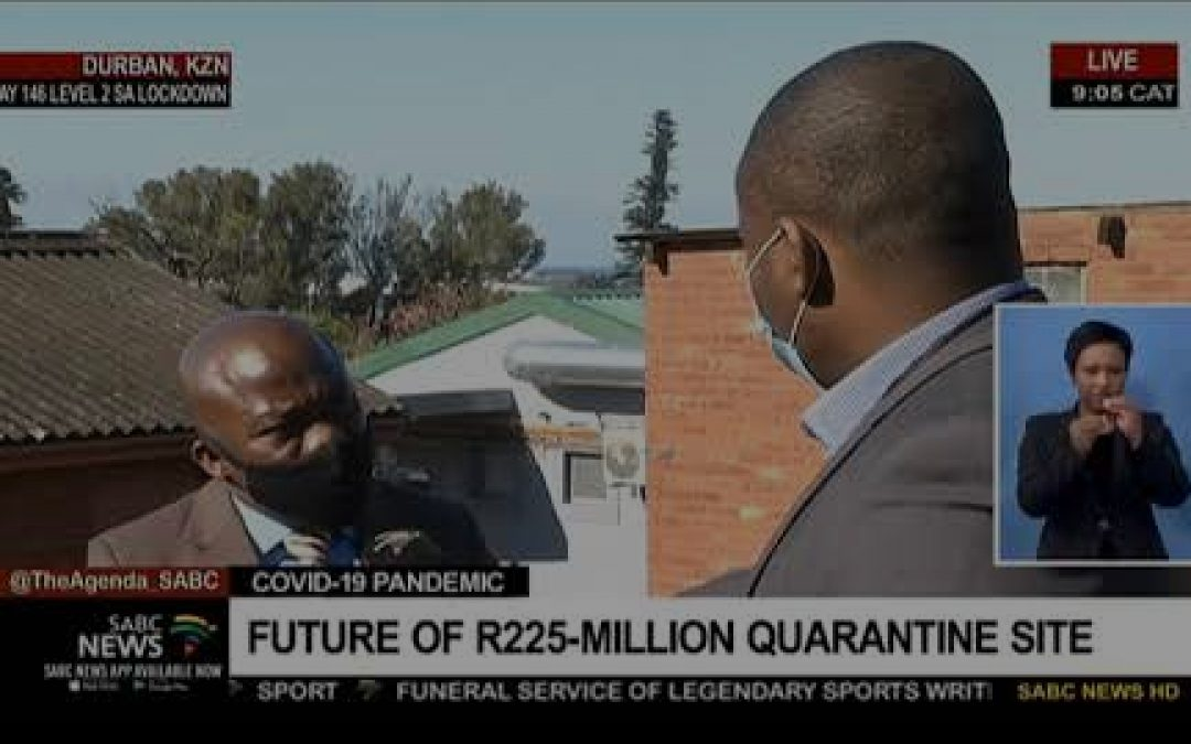 COVID-19 Pandemic | Future of R225-million quarantine site in KwaZulu-Natal